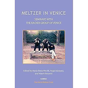 Meltzer in Venetië: seminaries met de Racker groep van Venetië (de reeks van Harris Meltzer Trust)