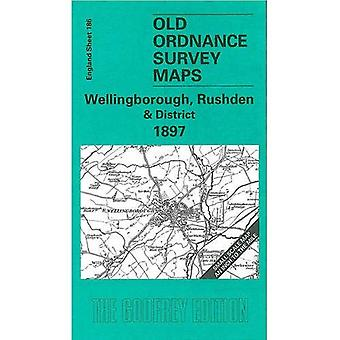 Wellingborough, Rushden and District 1897 (Old O.S. Maps of England) [Folded Map]
