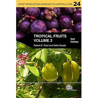 Tropical Fruits: Volume 2 (Crop Production Science in Horticulture)