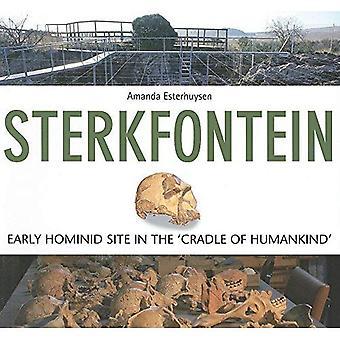 Sterkfontein: Early Hominid Site in the 'Cradle of Humankind': Early Hominid Site in the Cradle of Humankind