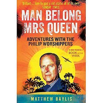 Man Belong Mrs Queen: Adventures with the Philip Worshippers