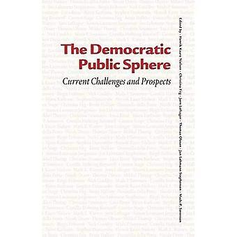 Democratic Public Sphere: Current Challenges & Prospects