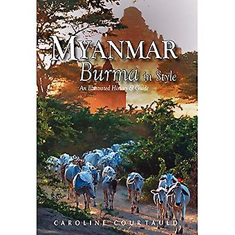 Myanmar: Burma in Style: An Illustrated History and Guide