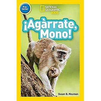 Lectores de geográfico nacionales: ag rrate, Mono! (Pre-lector) (Lectores)
