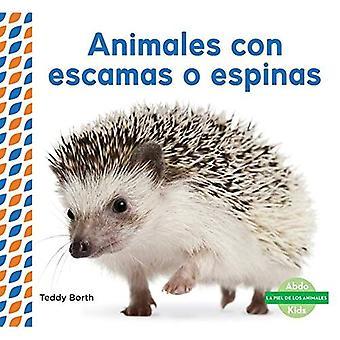 Animales Con Escamas O Espinas (Scaly & Spiky Animals ) (Piel de los Animales (Animal Skins))
