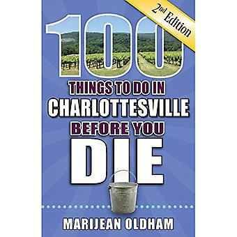 100 Things to Do in Charlottesville Before You Die, 2nd Edition