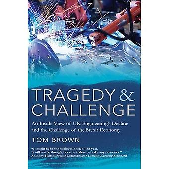 Tragedy & Challenge: An Inside View of UK Engineering's Decline and the Challenge of the Brexit Economy