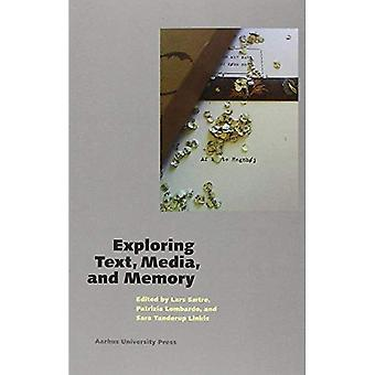 Exploring Text, Media, and Memory (Text, Action, Space)