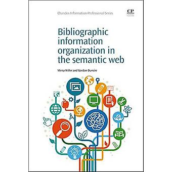 Bibliographic Information Organization in the Semantic Web by Willer & Mirna