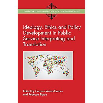 Ideology - Ethics and Policy Development in Public Service Interpreti