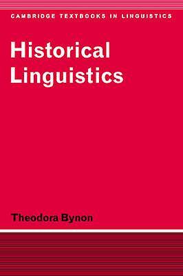 Historical Linguistics by Bynon & Theodora