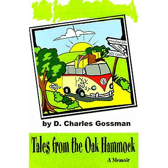 Tales from the Oak Hammock A Memoir by Gossman & D. Charles