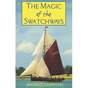 THE MAGIC OF SWATCHWAYS by GRIFFITHS & M