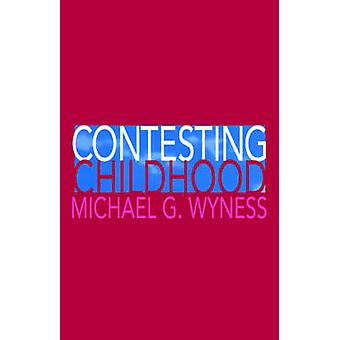 Contesting Childhood by Wyness & Michael