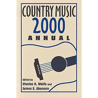 Country Music Annual 2000Pa by Wolfe & Charles K.