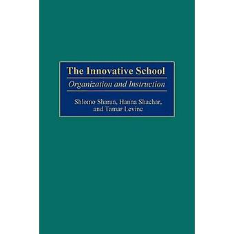 Innovative School Organization and Instruction by Sharan & Shlomo