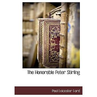 The Honorable Peter Stirling by Ford & Paul Leicester