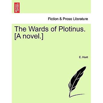 The Wards of Plotinus. A novel. by Hunt & E.
