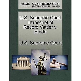 U.S. Supreme Court Transcript of Record Vattier v. Hinde by U.S. Supreme Court