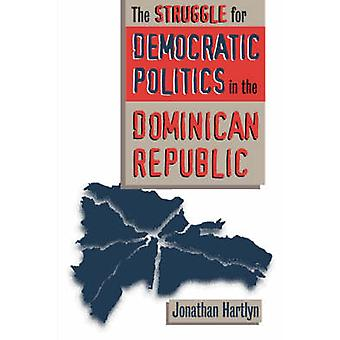 Kampen för demokratisk politik i Dominikanska republiken av Hartlyn & Jonathan