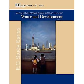 Water and Development An Evaluation of World Bank Support 19972007 by World Bank Group