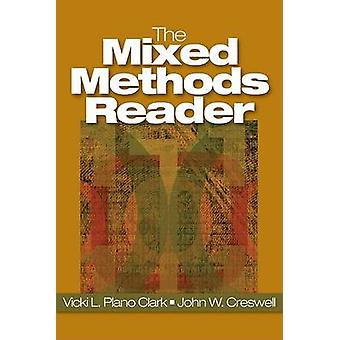 The Mixed Methods Reader by Plano Clark & Vicki L.