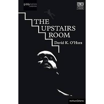 The Upstairs Room by OHara & David K.
