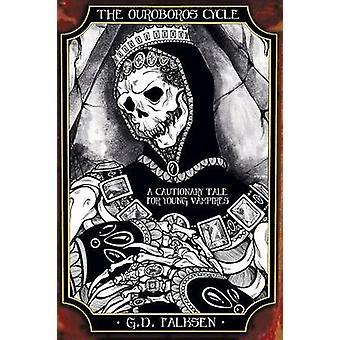 Ouroboros cykeln bok två ett varnande berättelse för unga vampyrer av Falksen & G. D.