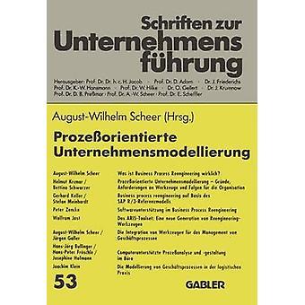Prozeorientierte Unternehmensmodellierung Grundlagen Werkzeuge Anwendungen par Scheer & AugustWilhelm
