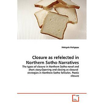 Closure as refelected in Northern Sotho Narratives by Makgopa & Mokgale