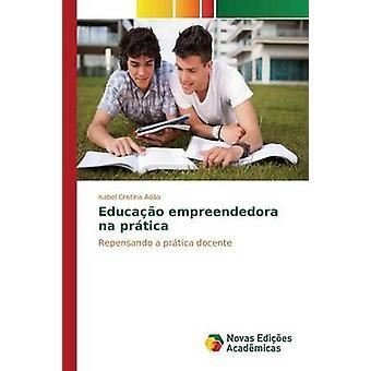 Educao empreendedora na prtica by Ado Isabel Cristina