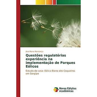 Questes regulatrias experincia na implementao de Parques Elicos by Mendona Ana Maria