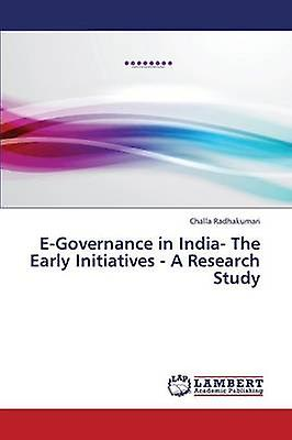 EGovernance in India The Early Initiatives  A Research Study by Radhakumari Challa