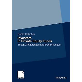 Investors in Private Equity Funds  Theory Preferences and Performances by Harhoff & Ph.D. & Prof. Dietmar