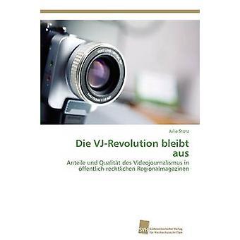 Die VJRevolution bleibt aus by Stotz Julia