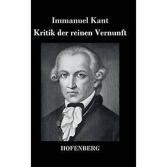 Kritik der reinen Vernunft par Immanuel Kant