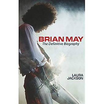 Brian May: The Definitive Biography