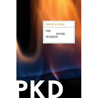The Divine Invasion by Philip K Dick - 9780547572420 Book