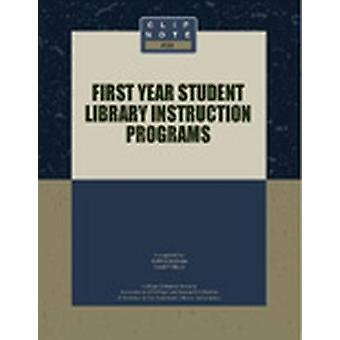 First Year Student Library Instruction Programs by Debbie Malone - Ca