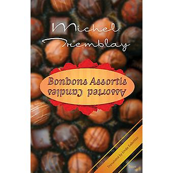 Bonbons Assortis - Assorted Candies by Michel Tremblay - Linda Gaboria