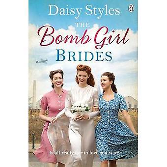 The Bomb Girl Brides by The Bomb Girl Brides - 9781405936170 Book