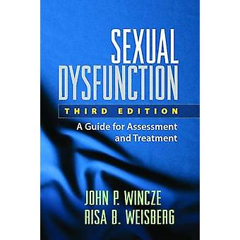 Sexual Dysfunction - A Guide for Assessment and Treatment (3rd Revised