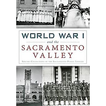 World War I and the Sacramento Valley by Special Collections of the S