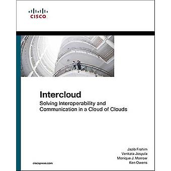 Intercloud - Solving Interoperability and Communication in a Cloud of