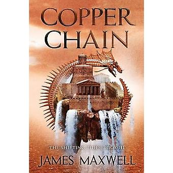 Copper Chain by James Maxwell - 9781612185767 Book