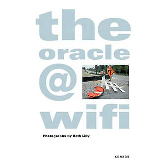 The Oracle@Wifi by Beth Lilly - 9783868282924 Book