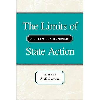The Limits of State Action (Revised edition) by Wilhelm von Humboldt