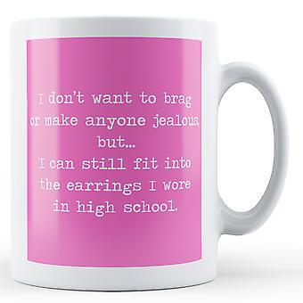 Decorative Writing Don't Want To Brag - Printed Mug