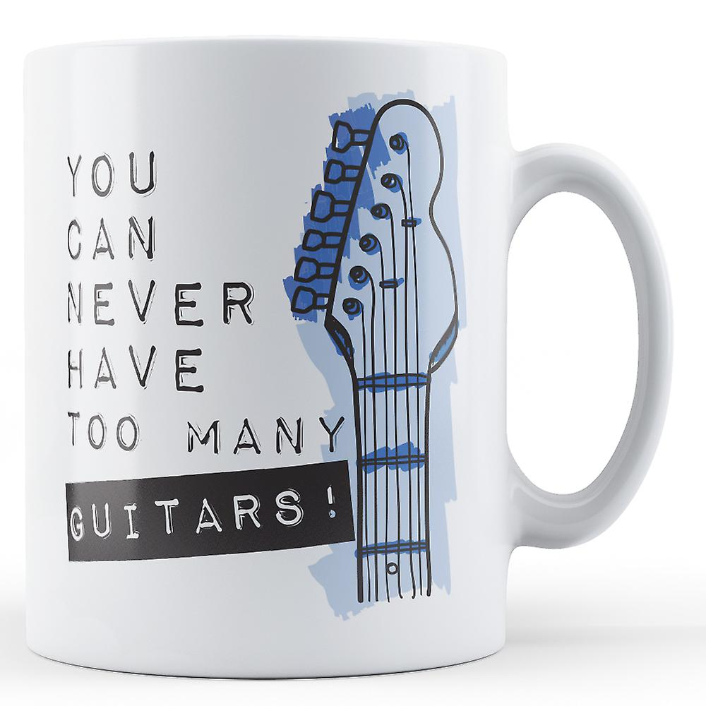 You Too Mug Can Never Have Many GuitarsPrinted byY6mfgIv7