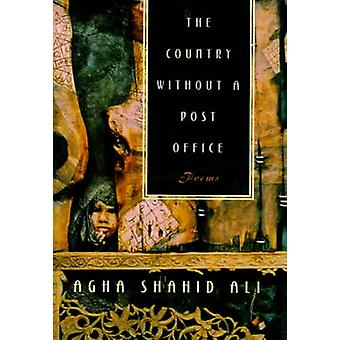 The Country without a Post Office - Poems by Agha Shahid Ali - 9780393